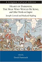 Heart of Darkness, The Man Who Would Be King, and Other Works on Empire (A Longman Cultural Edition)