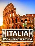 Libro De Italia - Libro De Fotos De Italia: 100 Hermosas Fotos En Este Fantástico Álbum De Fotos