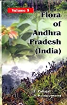 Flora of Andhra Pradesh: Volume 5, Additions, Floristic Analysis and Further Illustrations