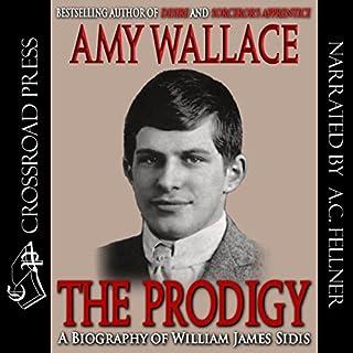 The Prodigy     A Biography of William James Sidis, America's Greatest Child Prodigy              De :                                                                                                                                 Amy Wallace                               Lu par :                                                                                                                                 Aze Fellner                      Durée : 10 h et 27 min     Pas de notations     Global 0,0