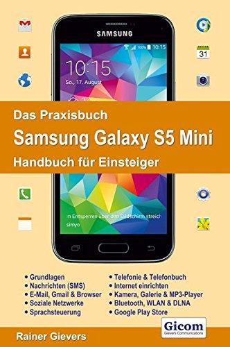 Das Praxisbuch Samsung Galaxy S5 Mini - Handbuch für Einsteiger