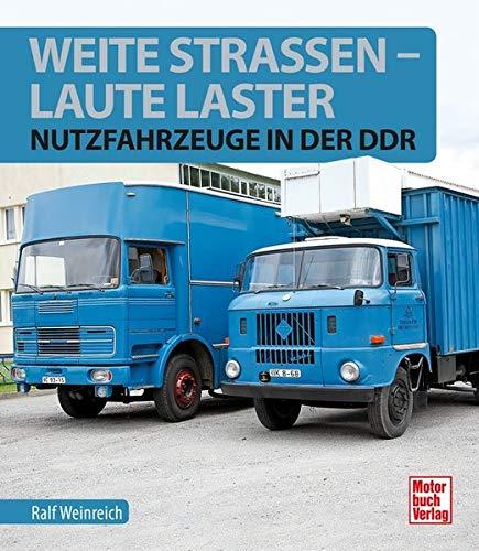 Weite Straßen, laute Laster: Nutzfahrzeuge in der DDR