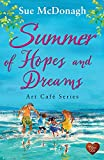 Summer of Hopes and Dreams: The perfect uplifting escapist read for summer (Art Cafe Book 4) (English Edition)