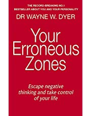 Dyer, W: Your Erroneous Zones: Escape negative thinking and take control of your life