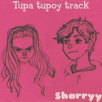 Tupa Tupoy Track