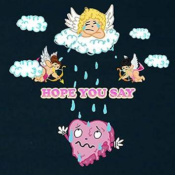 Hope You Say