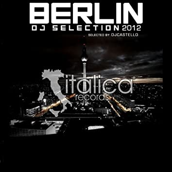 Berlin DJ Selection 2012