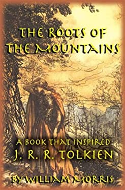 The Roots of the Mountains: A Book that Inspired J. R. R. Tolkien