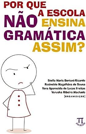 Por que a Escola não Ensina a Gramática Assim?