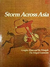 Storm across Asia: Genghis Khan and the Mongols, The Mongol Expansion