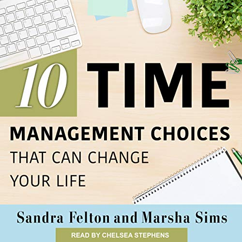 Ten Time Management Choices That Can Change Your Life audiobook cover art