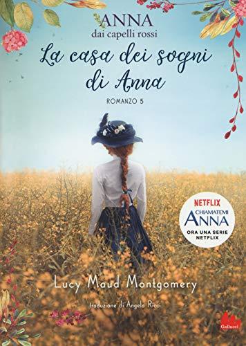 La casa dei sogni di Anna. Anna dai capelli rossi (Vol. 5)