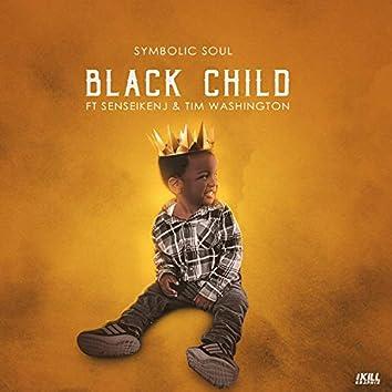 Black Child (feat. SenseiKenJ & Tim Washington)