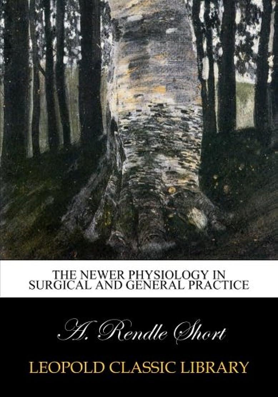 結論セットアップ呼吸するThe newer physiology in surgical and general practice