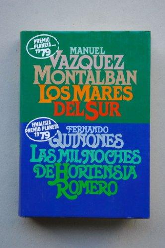 Los mares del Sur : novela / Manuel Vázquez Montalbán. Las mil noches de Hortensia Romero / Fernando Quiñones