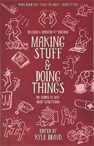 Making Stuff and Doing Things: DIY Guides to Just About Everything