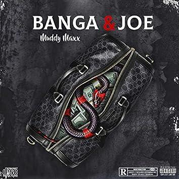 Banga & Joe
