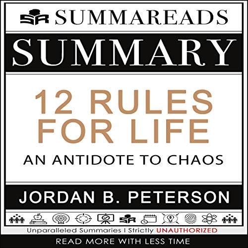 Summary of 12 Rules for Life: An Antidote to Chaos by Jordan B. Peterson cover art