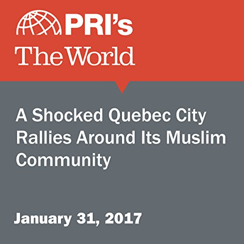 A Shocked Quebec City Rallies Around Its Muslim Community audiobook cover art