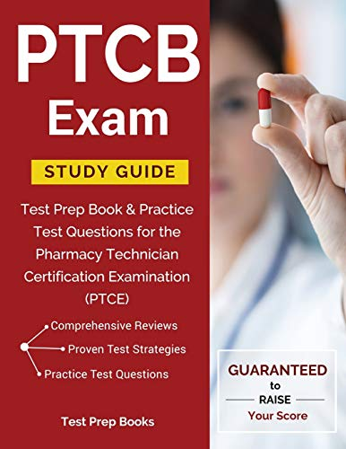PTCB Exam Study Guide: Test Prep Book & Practice Test Questions for the Pharmacy Technician Certification Examination (PTCE)