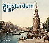 Amsterdam Then and Now (R) - Egbert de Haan