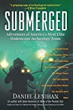 Submerged: Adventures of America's Most Elite Underwater Archeology Team: Adventures of America's Most Elite Underwater Archaeology Team - Daniel Lenihan
