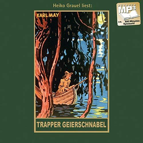 Trapper Geierschnabel: mp3-Hörbuch, Band 54 der Gesammelten Werke Gelesen von Heiko Grauel (Karl Mays Gesammelte Werke)
