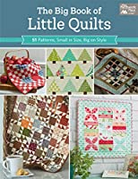 The Big Book of Little Quilts: 51 Patterns, Small in Size, Big on Style (That Patchwork Place)