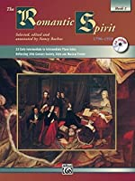 The Romantic Spirit (1790--1910), Bk 1: 23 Early Intermediate to Intermediate Piano Solos Reflecting 19th Century Society, Style and Musical Trends, Book & CD (The Spirit Series) by Unknown(1998-02-01)