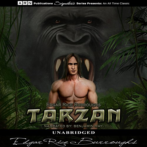 Tarzan of the Apes                   By:                                                                                                                                 Edgar Rice Burroughs                               Narrated by:                                                                                                                                 Benjamin May                      Length: 7 hrs and 29 mins     1 rating     Overall 5.0