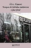 Tempos de bebidas isotónicas e fast-food (EDICIÓN LITERARIA - NARRATIVA E-book) (Galician Edition)