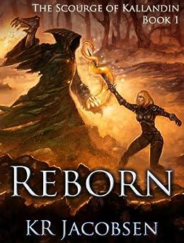 Reborn (Scourge of Kallandin Book 1) by [KR Jacobsen]