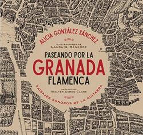 Paseando Por La Granada flamenca: Paisajes sonoros de la guitarra: 5 (Granada universo flamenco)