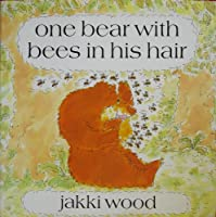 One Bear with Bees in His Hair: 2 0525446958 Book Cover