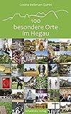 100 besondere Orte im Hegau
