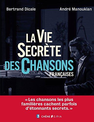 La vie secrète des chansons françaises (Hors collection)