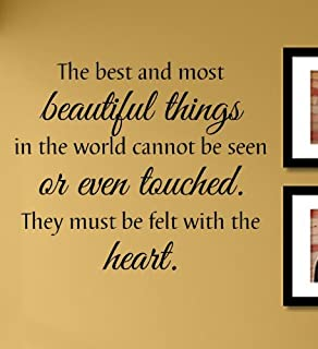 The best and most beautiful things in the world cannot be seen or even touched. They must be felt with the heart. Vinyl Wall Decals Quotes Sayings Words Art Decor Lettering Vinyl Wall Art Inspirational Uplifting