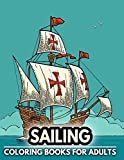 Sailing Coloring Book For Adults: Sailor Sailing Boat Coloring Pages For Stress Relief