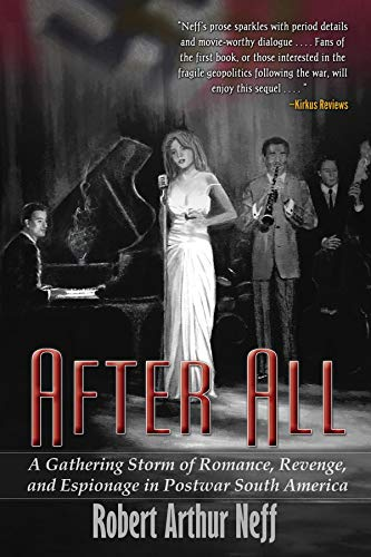 After All: A Gathering Storm of Romance, Revenge, and Espionage in Postwar South America (English Edition)