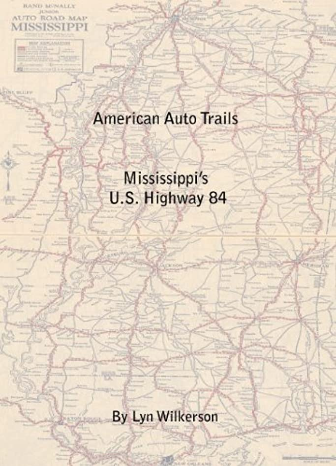 仕様桁証言するAmerican Auto Trail-Mississippi's U.S. Highway 84 (English Edition)