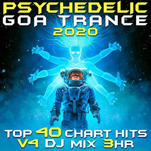 Psychedelic Goa Trance 2020 Top 40 Chart Hits, Vol. 4 DJ Mix 3Hr.flac (3Hr DJ Mix)