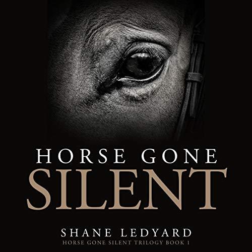 Horse Gone Silent Audiobook By Shane Ledyard cover art