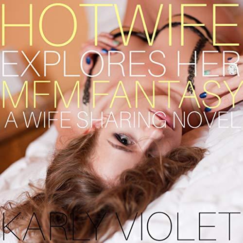 Hotwife Explores Her MFM Fantasy Titelbild