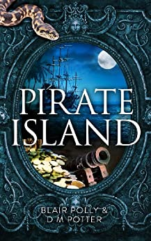 Pirate Island (You Say Which Way) by [D M Potter, Blair Polly]