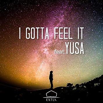 I gotta feel it (feat. YUSA)