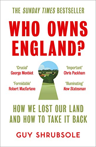 Who Owns England?: How We Lost Our Land and How to Take It Back