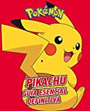 Pikachu. Guía esencial definitiva / All About Pikachu (Colección Pokémon) (Spanish Edition)