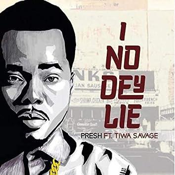 I No Dey Lie