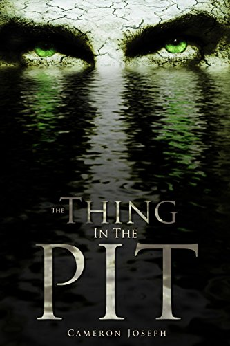 Book: The Thing In The Pit by Cameron Joseph