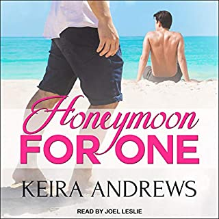 Honeymoon for One                   By:                                                                                                                                 Keira Andrews                               Narrated by:                                                                                                                                 Joel Leslie                      Length: 9 hrs and 33 mins     9 ratings     Overall 3.9